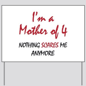 Nothing Scares Mom 4 Yard Sign