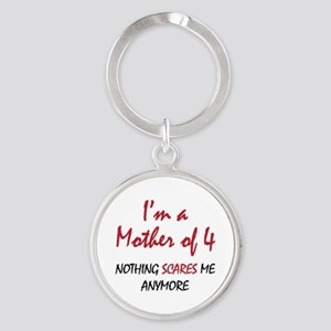 Nothing Scares Mom 4 Round Keychain