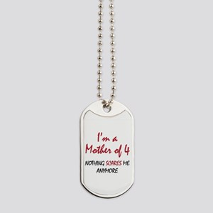 Nothing Scares Mom 4 Dog Tags