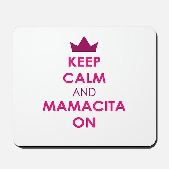 KEEP CALM AND MAMACITA ON Mousepad
