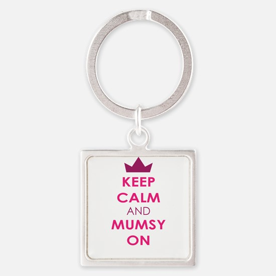 KEEP CALM AND MUMSY ON Keychains