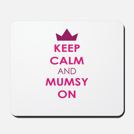 KEEP CALM AND MUMSY ON Mousepad