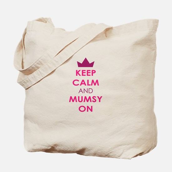 KEEP CALM AND MUMSY ON Tote Bag