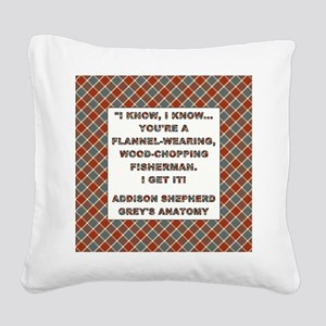 I KNOW, I KNOW... Square Canvas Pillow