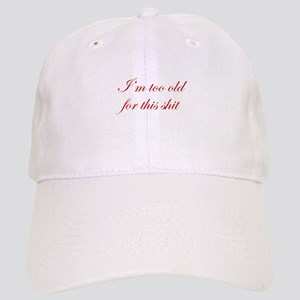 Im-too-old-for-this-shit-edw-red Baseball Cap