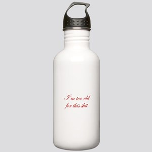 Im-too-old-for-this-shit-edw-red Water Bottle