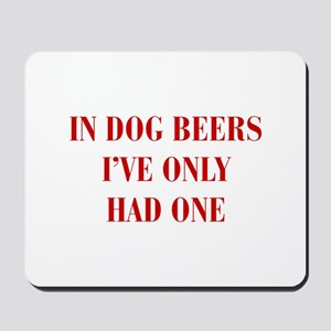 IN-DOG-BEERS-BOD-RED Mousepad