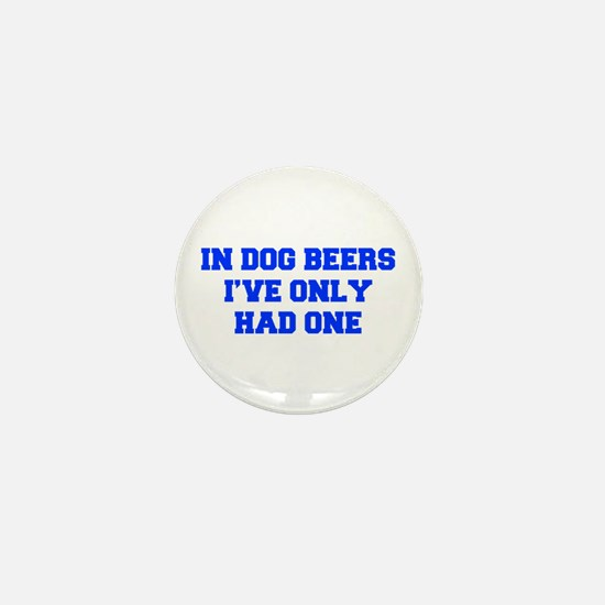 IN-DOG-BEERS-FRESH-BLUE Mini Button