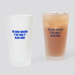 IN-DOG-BEERS-FRESH-BLUE Drinking Glass