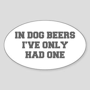 IN-DOG-BEERS-FRESH-GRAY Sticker