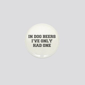 IN-DOG-BEERS-FRESH-GRAY Mini Button