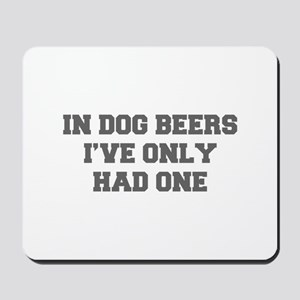 IN-DOG-BEERS-FRESH-GRAY Mousepad