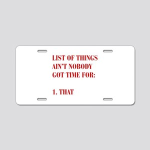 LIST-OF-THINGS-BOD-RED Aluminum License Plate