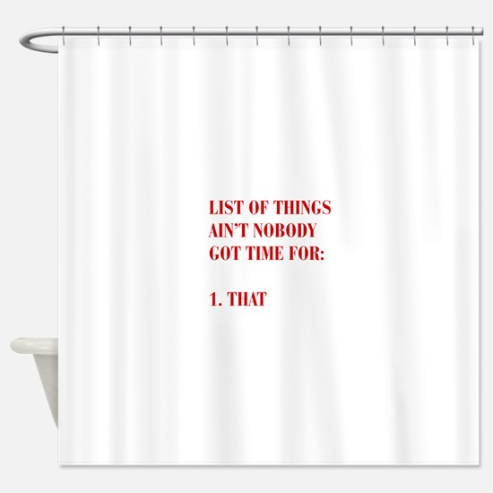 LIST-OF-THINGS-BOD-RED Shower Curtain