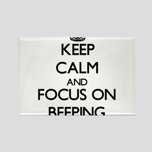 Keep Calm and focus on Beeping Magnets