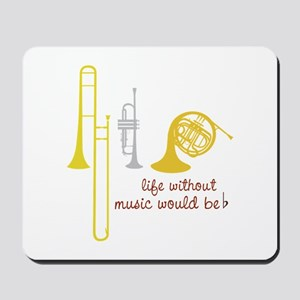 Life Without Music PGbn01117b Mousepad