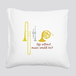 Life Without Music PGbn01117b Square Canvas Pillow