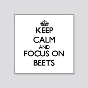 Keep Calm and focus on Beets Sticker