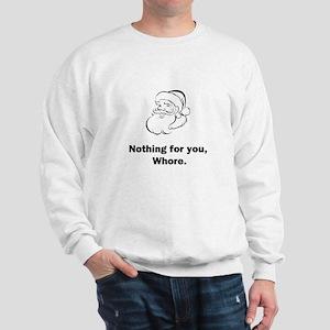 Nothing For You Sweatshirt