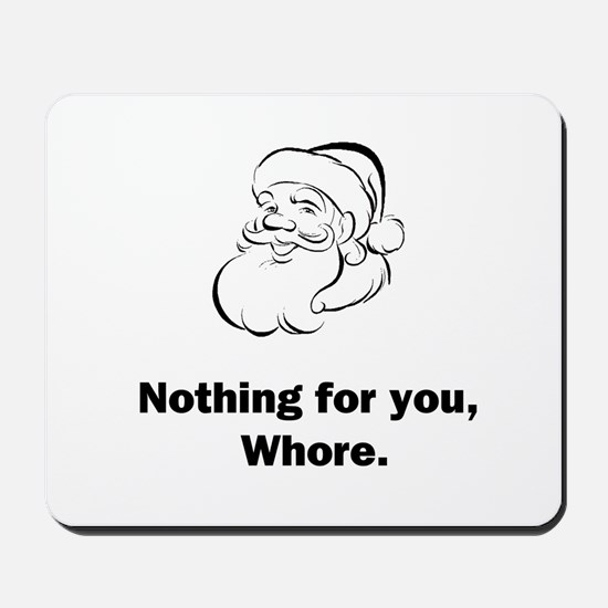 Nothing For You Mousepad