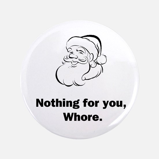 "Nothing For You 3.5"" Button"