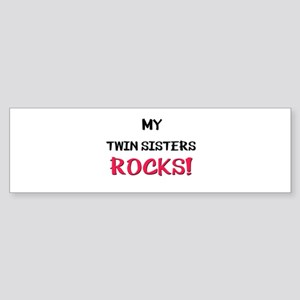 My TWIN SISTERS ROCKS! Bumper Sticker