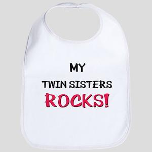 My TWIN SISTERS ROCKS! Bib