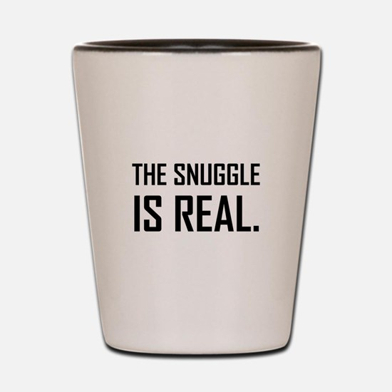The Snuggle Is Real Shot Glass