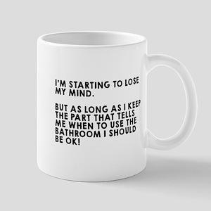 Lose my mind bathroom Mug