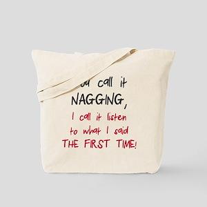 You call it nagging Tote Bag
