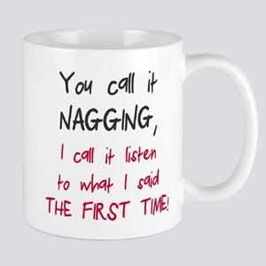 You call it nagging Mug