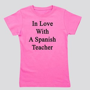 In Love With A Spanish Teacher  Girl's Tee