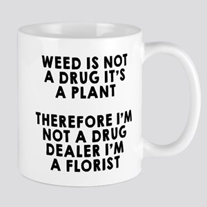 Weed is not a drug Mugs