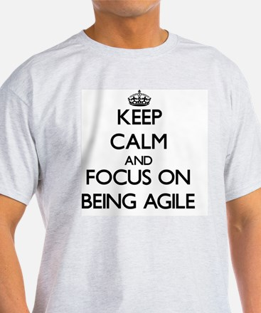 Keep Calm and focus on Being Agile T-Shirt