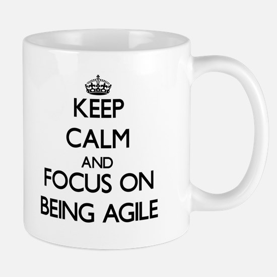 Keep Calm and focus on Being Agile Mugs