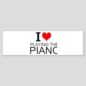I Love Playing The Piano Bumper Sticker
