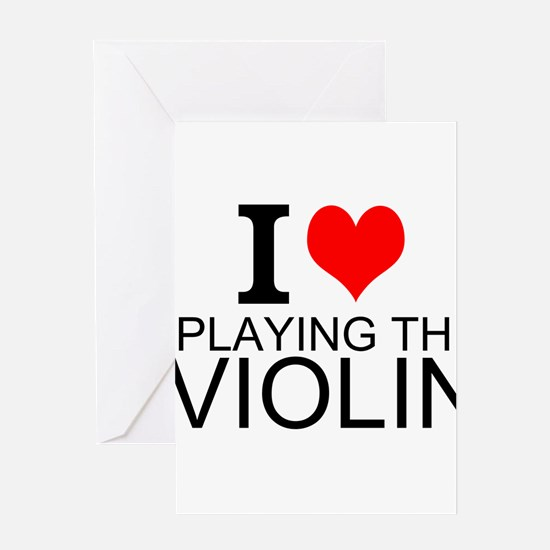 I Love Playing The Violin Greeting Cards
