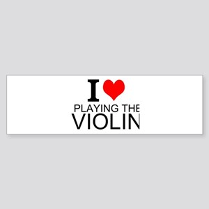 I Love Playing The Violin Bumper Sticker