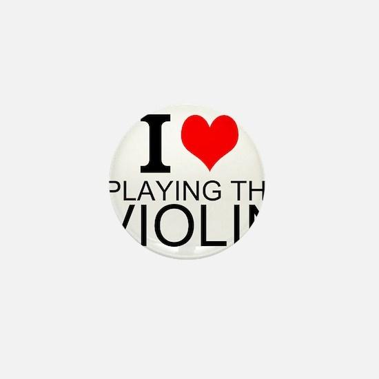 I Love Playing The Violin Mini Button