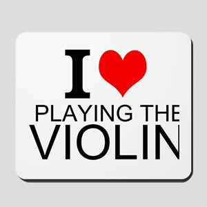 I Love Playing The Violin Mousepad