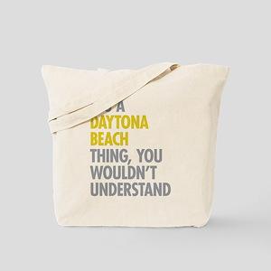 Its A Daytona Beach Thing Tote Bag