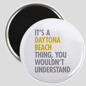 Its A Daytona Beach Thing Magnet
