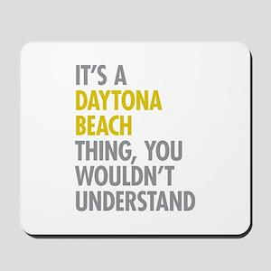 Its A Daytona Beach Thing Mousepad