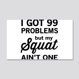 99 problems squat ain't one Wall Decal