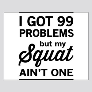 99 problems squat ain't one Posters