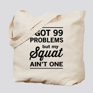 99 problems squat ain't one Tote Bag