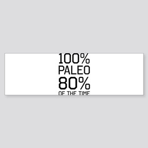 100% paleo 80% of the time Bumper Sticker