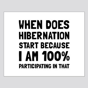 Participating In Hibernation Posters
