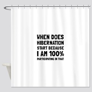 Participating In Hibernation Shower Curtain
