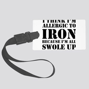 Allergic to iron all swole up Luggage Tag